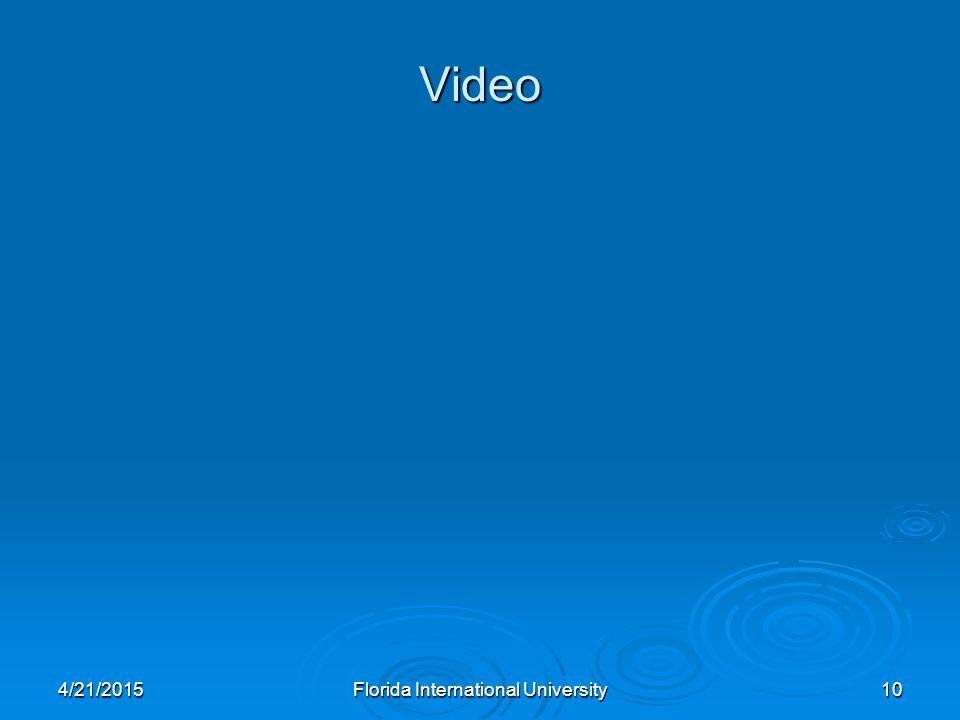 Video 4/21/2015Florida International University10