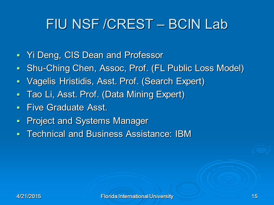 FIU NSF /CREST – BCIN Lab  Yi Deng, CIS Dean and Professor  Shu-Ching Chen, Assoc, Prof.