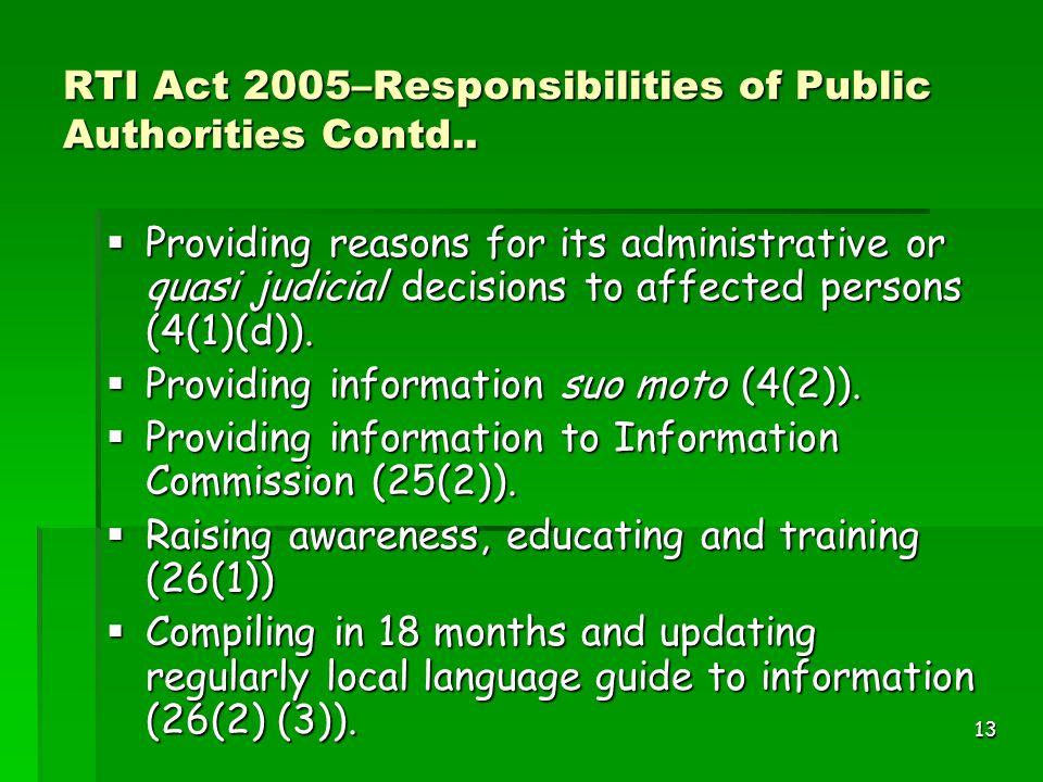 13 RTI Act 2005–Responsibilities of Public Authorities Contd..