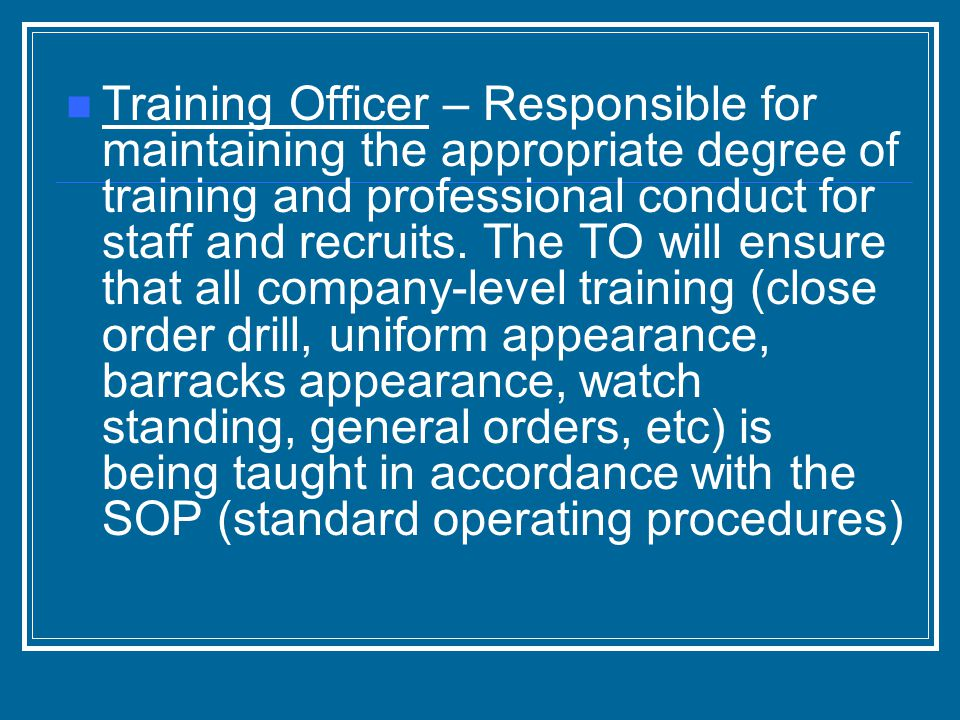 Operations Officer – Ensures compliance with the SOP and POD.