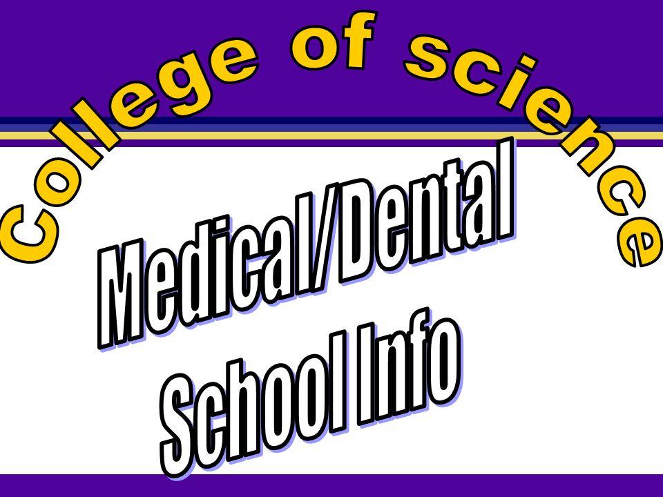 Websites l American Association of Medical Colleges: www.aamc.org www.aamc.org l American Association of Colleges of Osteopathic Medicine www.aacom.orgwww.aacom.org l American Dental Education Association: www.adea.org www.adea.org l Association of Schools& Colleges of Optometry: www.opted.orgwww.opted.org