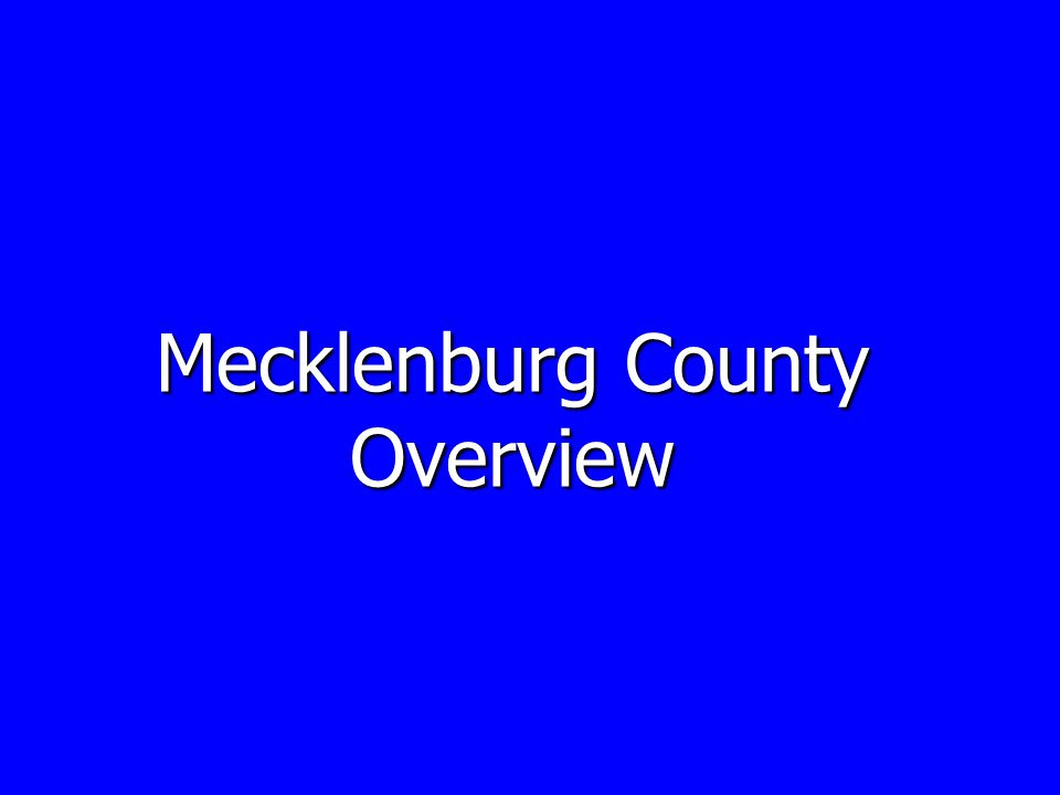 Mecklenburg County Overview