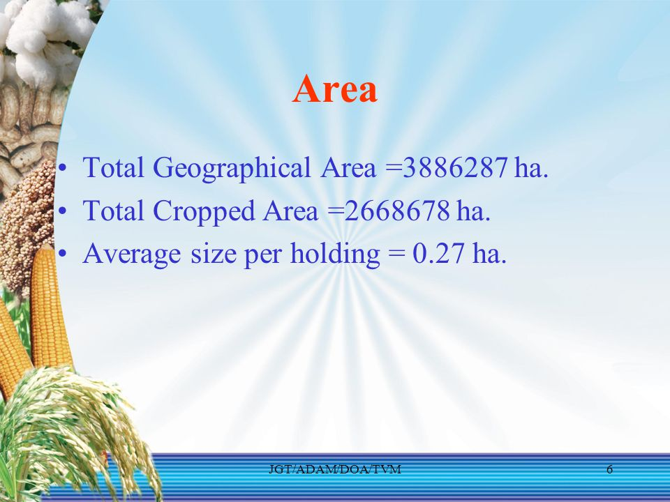JGT/ADAM/DOA/TVM6 Area Total Geographical Area =3886287 ha.