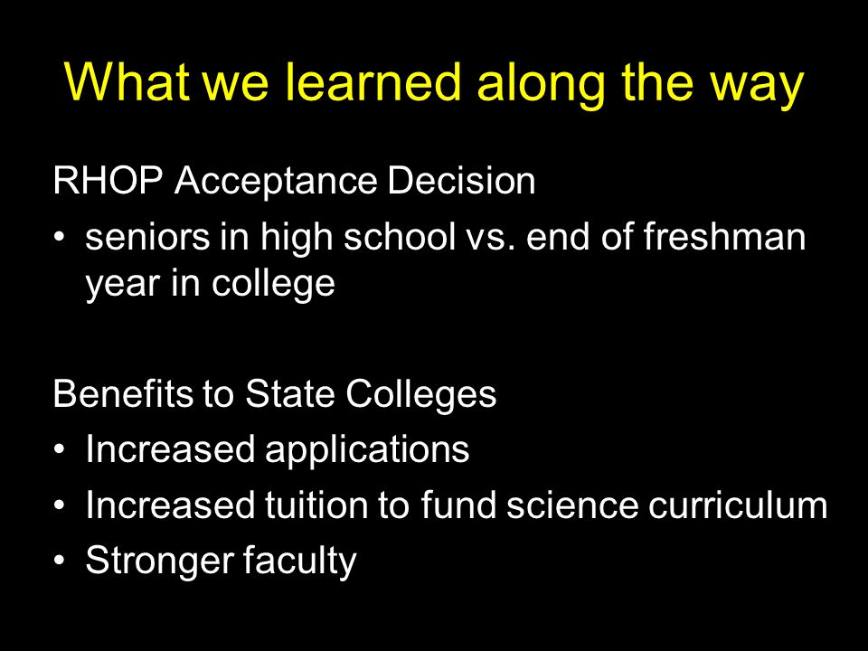 What we learned along the way RHOP Acceptance Decision seniors in high school vs.