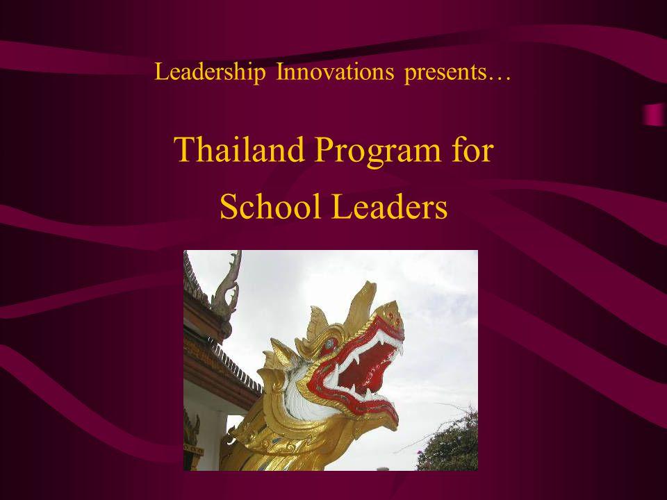 Leadership Innovations presents… Thailand Program for School Leaders