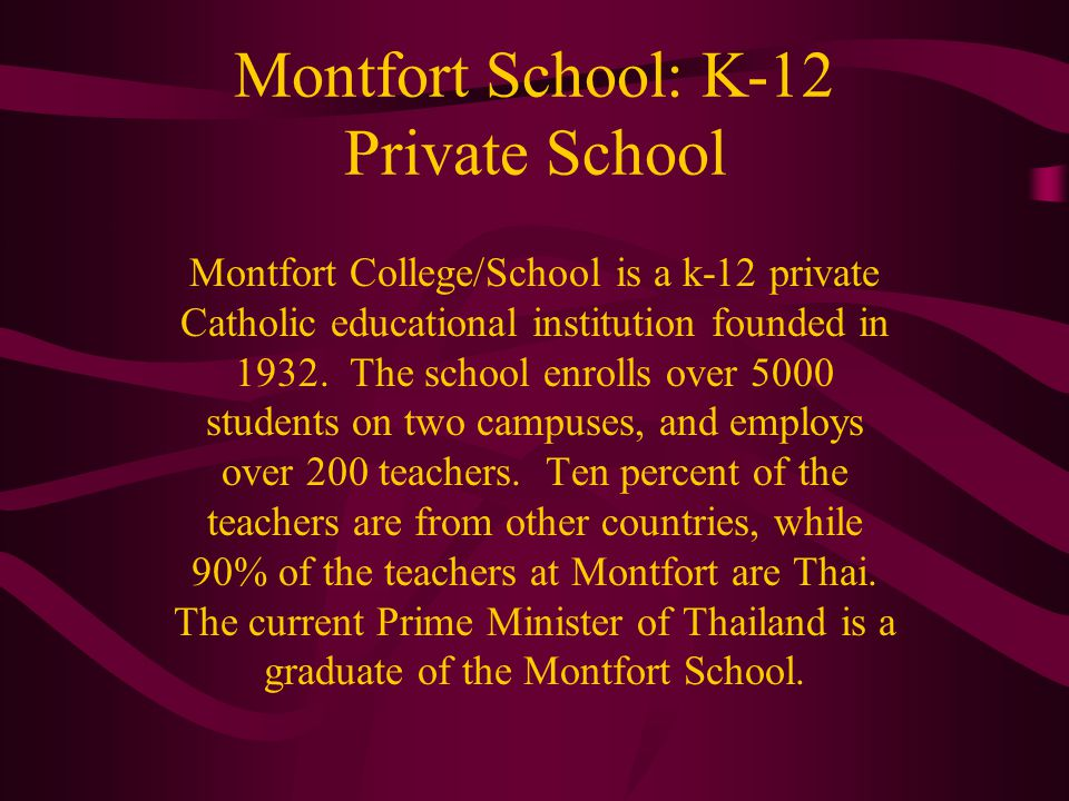 Montfort School: K-12 Private School Montfort College/School is a k-12 private Catholic educational institution founded in 1932. The school enrolls ov