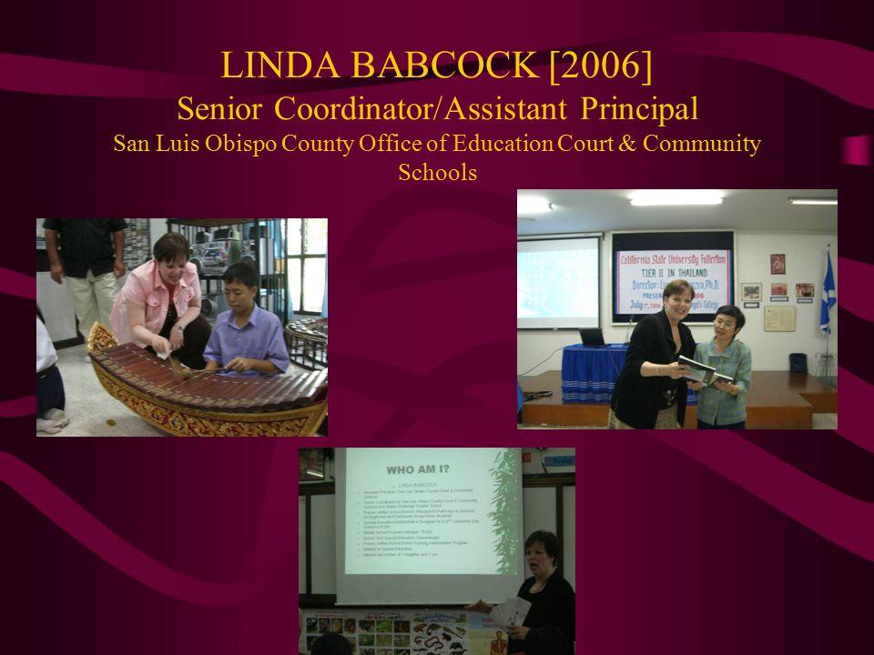 LINDA BABCOCK [2006] Senior Coordinator/Assistant Principal San Luis Obispo County Office of Education Court & Community Schools