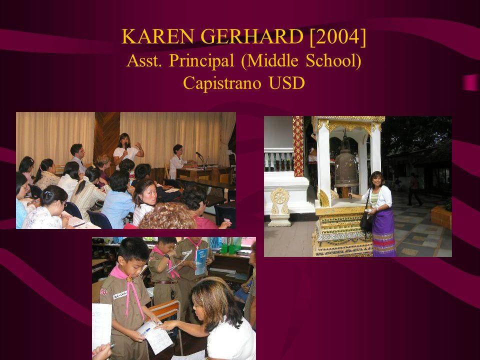 KAREN GERHARD [2004] Asst. Principal (Middle School) Capistrano USD