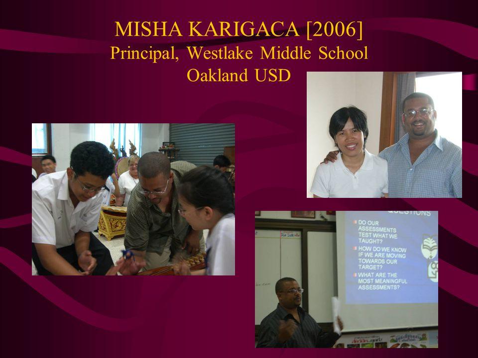 MISHA KARIGACA [2006] Principal, Westlake Middle School Oakland USD