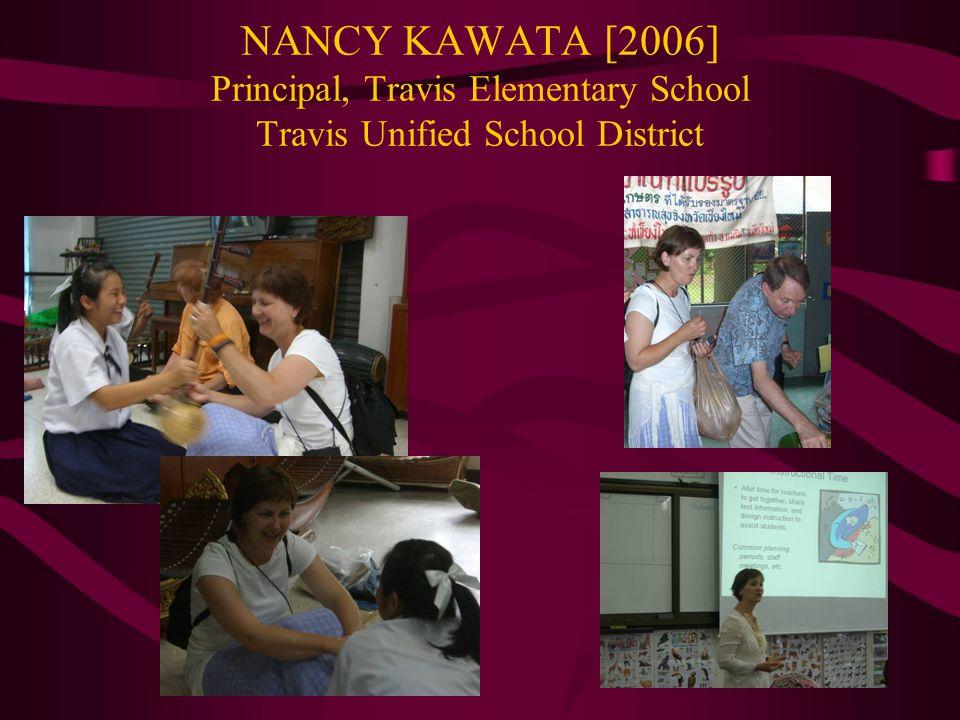 NANCY KAWATA [2006] Principal, Travis Elementary School Travis Unified School District