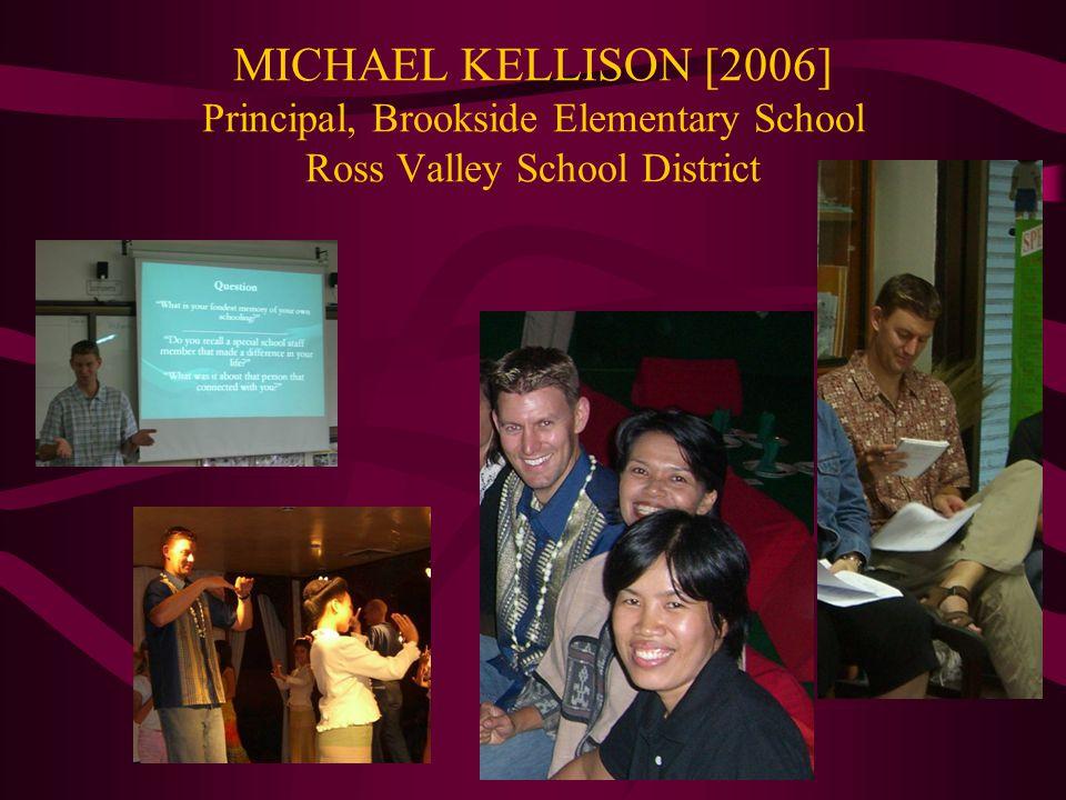 MICHAEL KELLISON [2006] Principal, Brookside Elementary School Ross Valley School District