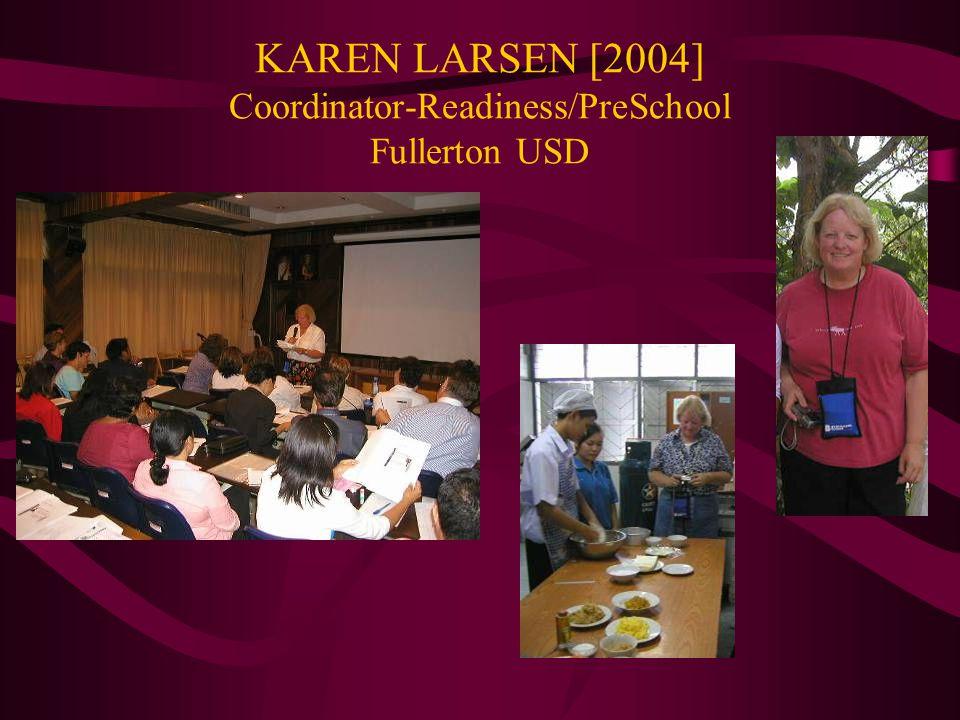 KAREN LARSEN [2004] Coordinator-Readiness/PreSchool Fullerton USD