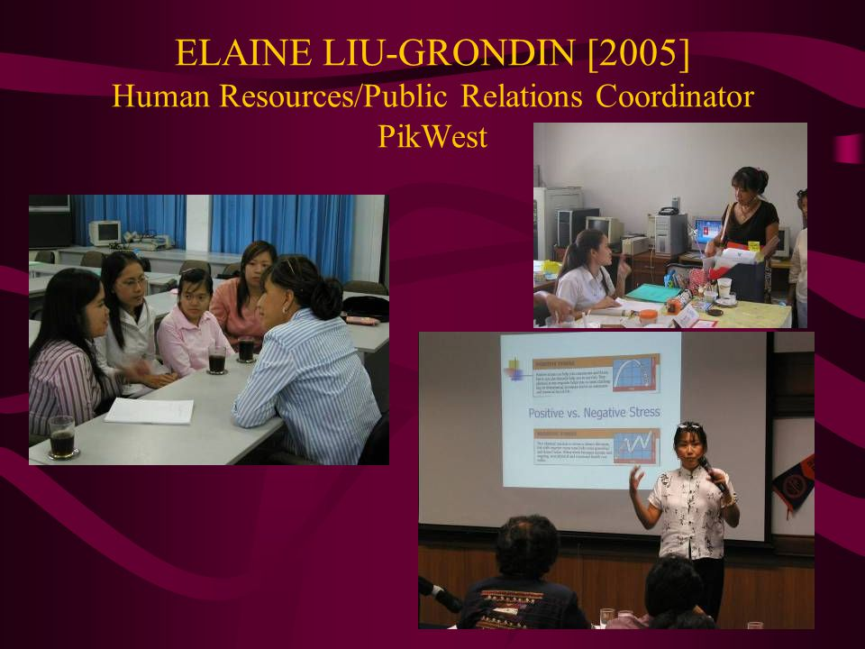 ELAINE LIU-GRONDIN [2005] Human Resources/Public Relations Coordinator PikWest