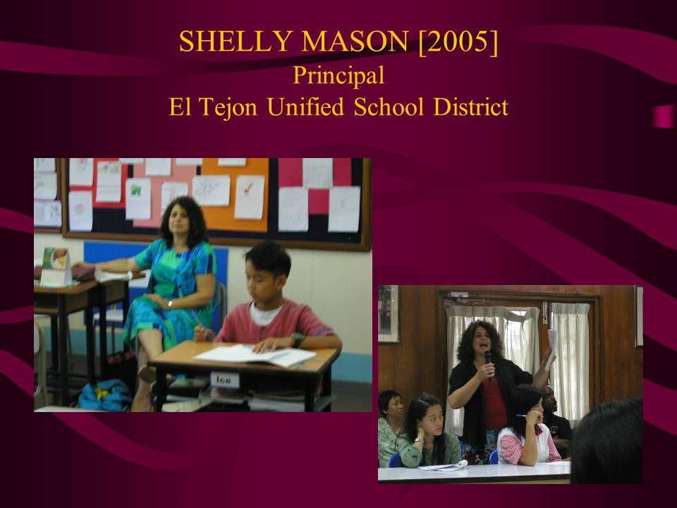 SHELLY MASON [2005] Principal El Tejon Unified School District