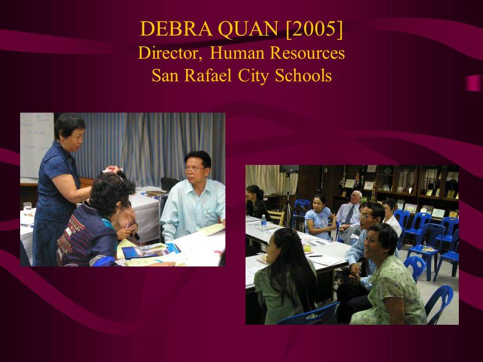 DEBRA QUAN [2005] Director, Human Resources San Rafael City Schools