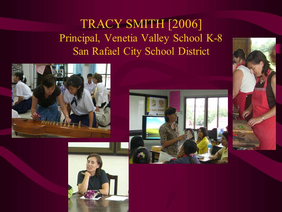 TRACY SMITH [2006] Principal, Venetia Valley School K-8 San Rafael City School District