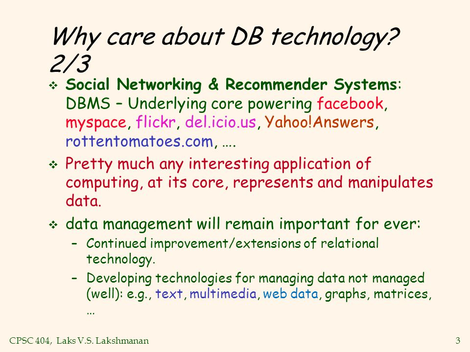 CPSC 404, Laks V.S.Lakshmanan3 Why care about DB technology.