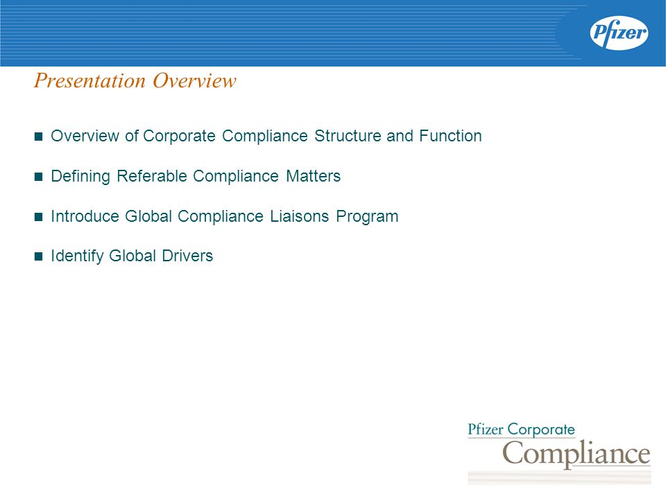 Presentation Overview Overview of Corporate Compliance Structure and Function Defining Referable Compliance Matters Introduce Global Compliance Liaisons Program Identify Global Drivers