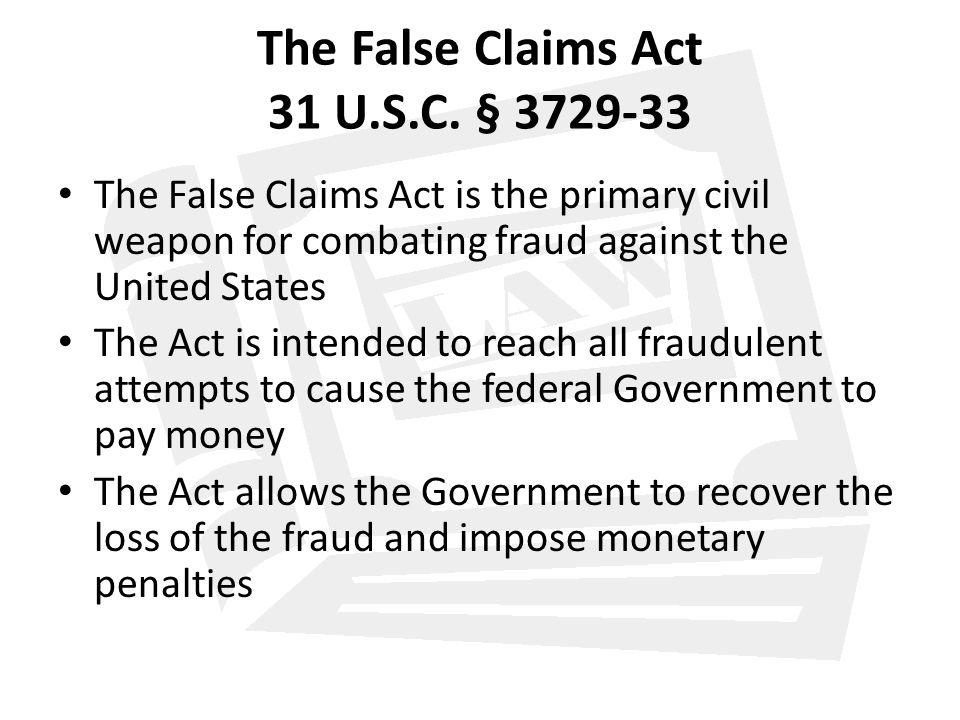 The False Claims Act 31 U.S.C.
