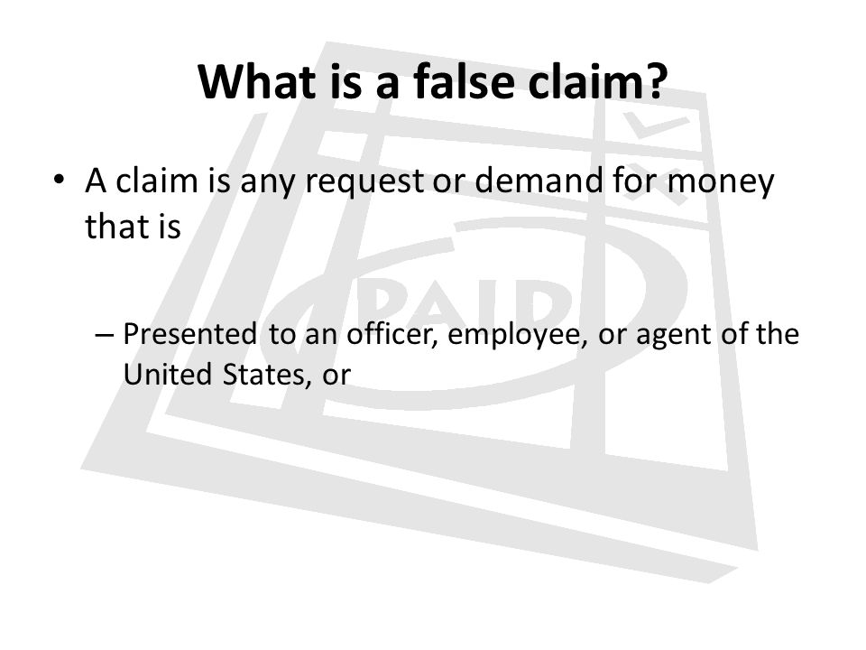 What is a false claim.