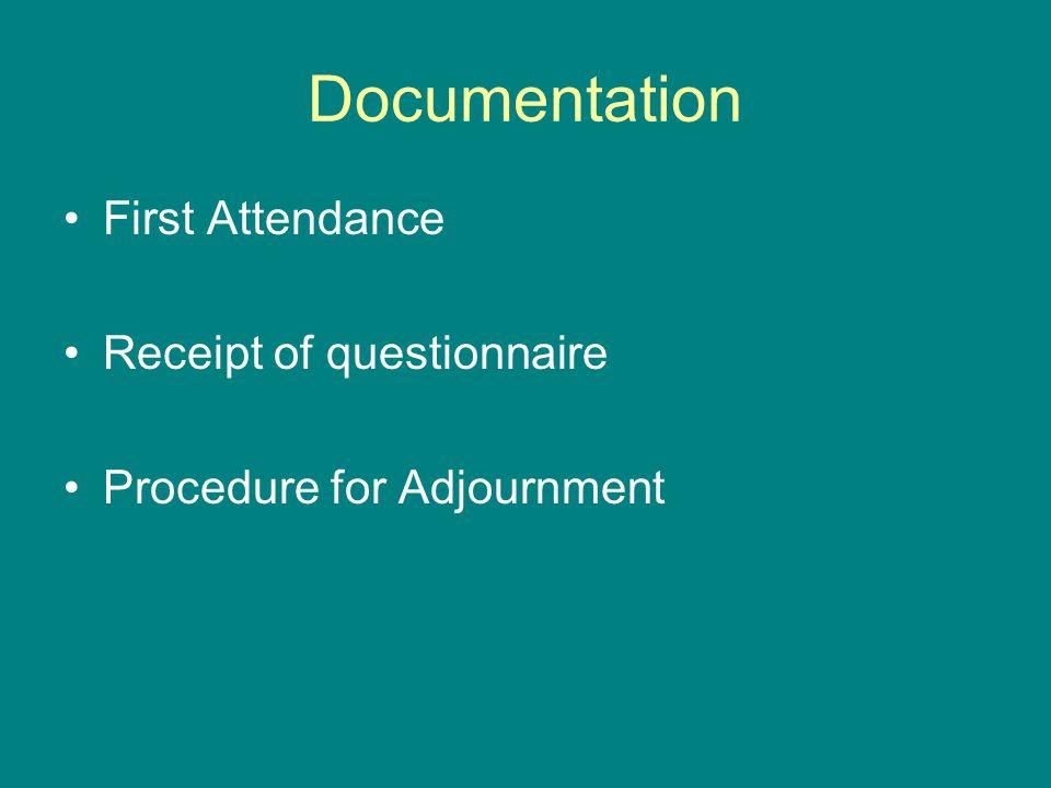 Documentation First Attendance Receipt of questionnaire Procedure for Adjournment