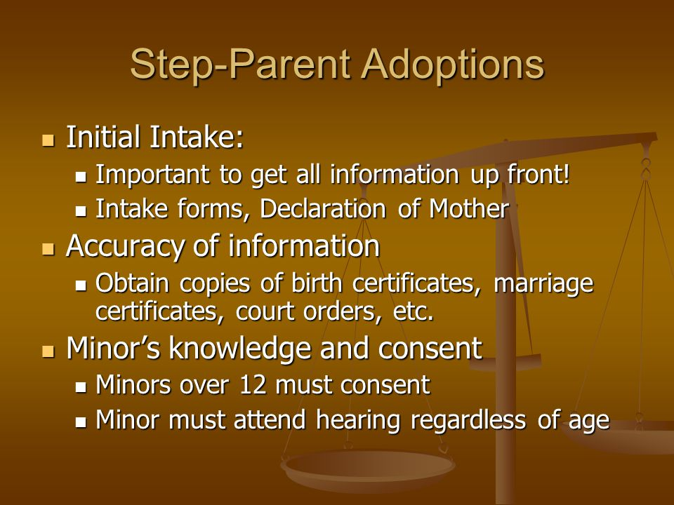Step-Parent Adoptions Citizenship: Citizenship: Probation department forms will ask about immigration status Probation department forms will ask about immigration status no known status no known status Service issues: Service issues: If need to serve by posting/mailing, schedule hearings further out to complete service If need to serve by posting/mailing, schedule hearings further out to complete service