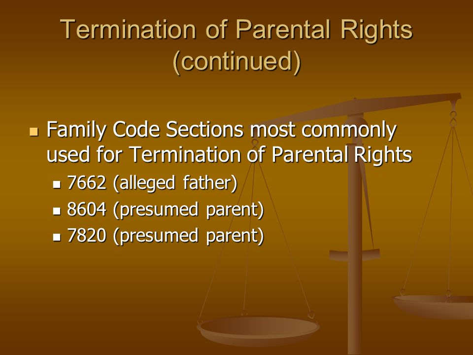 Termination of Parental Rights (continued) Identify/Locate Parent(s) Identify/Locate Parent(s) Due Diligence Search Due Diligence Search Parentage Letters Parentage Letters Military Search Military Search Service (Personal, Posting or Publication) Service (Personal, Posting or Publication)