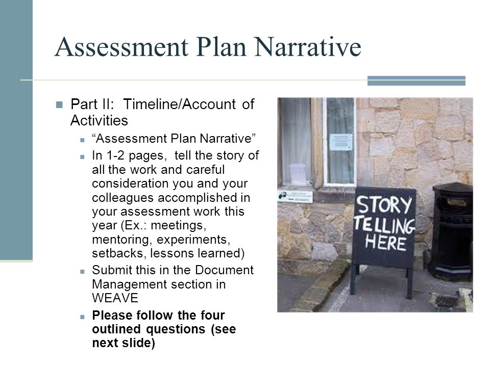 "Assessment Plan Narrative Part II: Timeline/Account of Activities ""Assessment Plan Narrative"" In 1-2 pages, tell the story of all the work and careful"