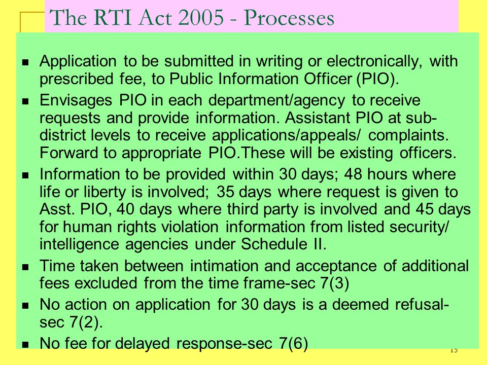 15 The RTI Act 2005 - Processes Application to be submitted in writing or electronically, with prescribed fee, to Public Information Officer (PIO).