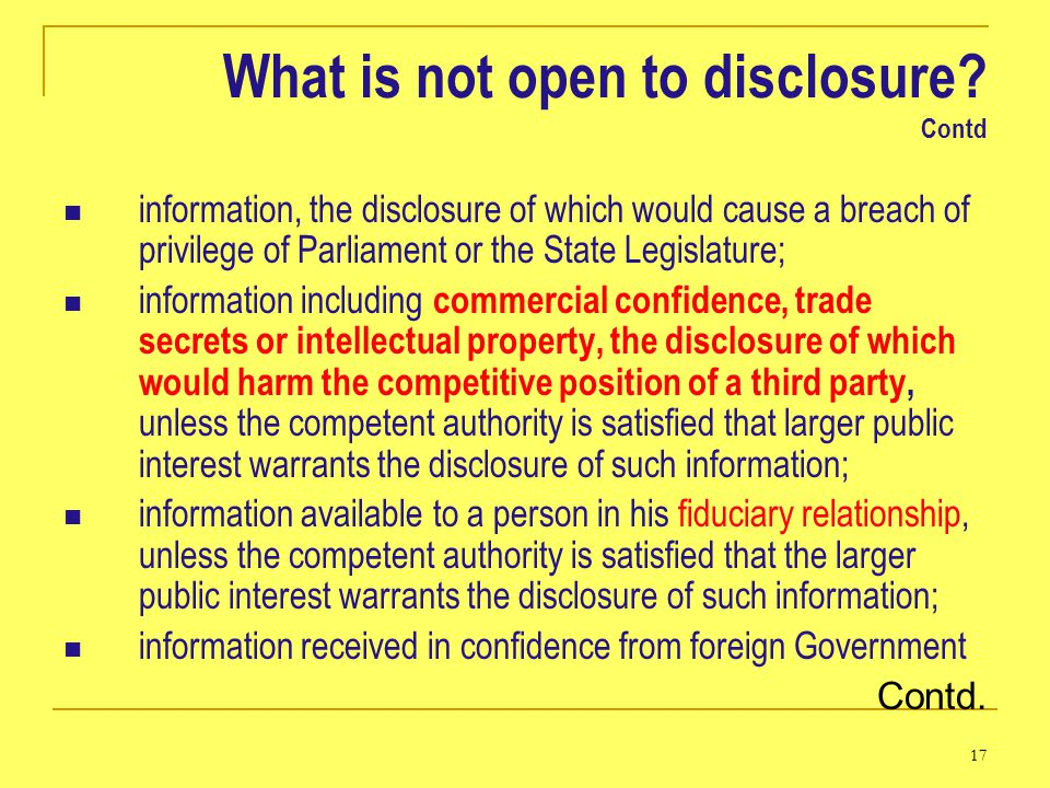17 What is not open to disclosure.