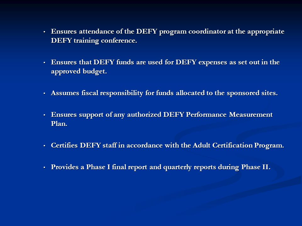 Ensures attendance of the DEFY program coordinator at the appropriate DEFY training conference.