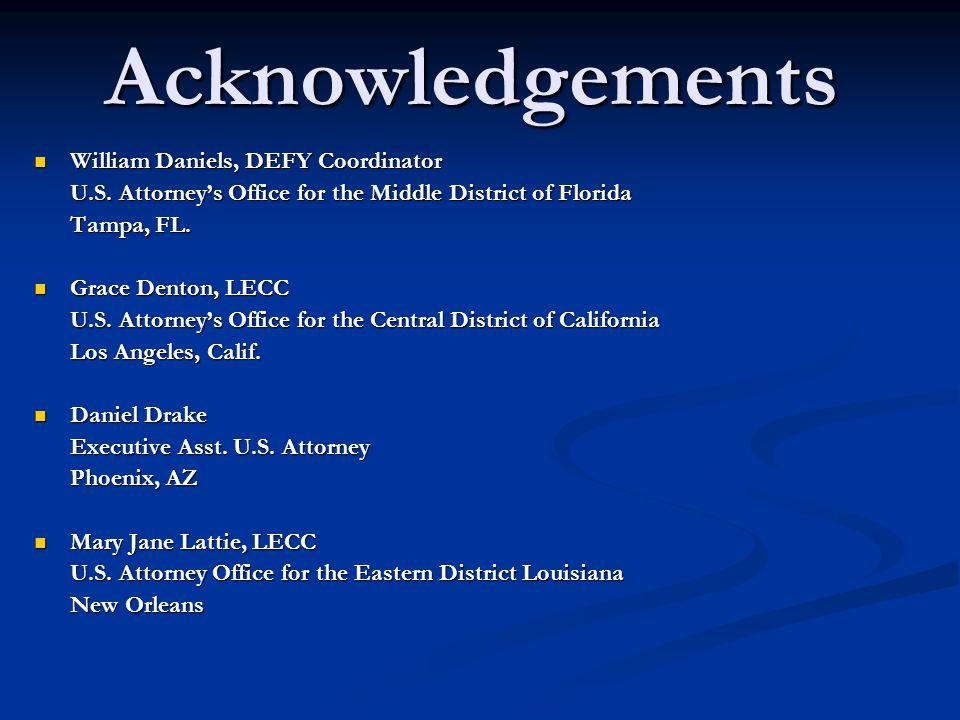 Acknowledgements William Daniels, DEFY Coordinator William Daniels, DEFY Coordinator U.S.