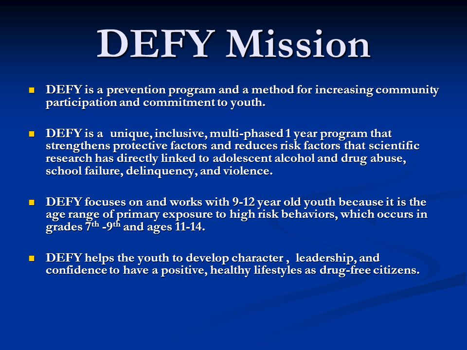 DEFY Mission DEFY is a prevention program and a method for increasing community participation and commitment to youth.