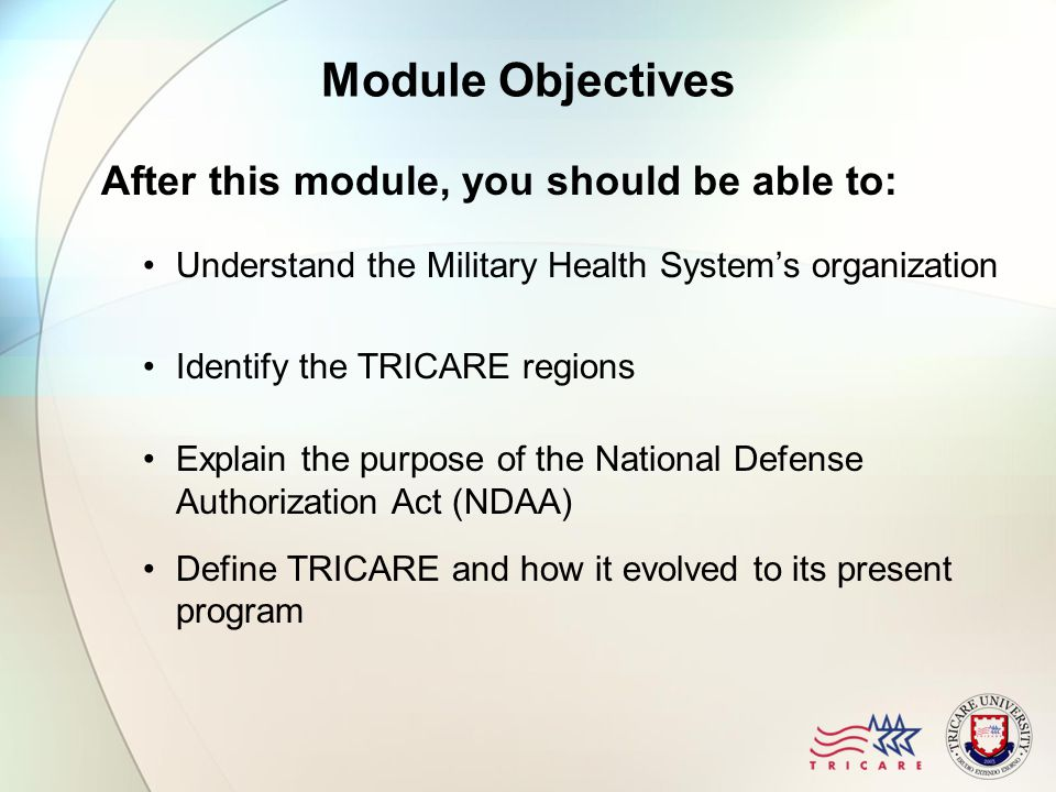 TRICARE TRICARE is the Department of Defense healthcare program serving: Active duty service members (ADSMs) Retirees Families of active duty members or retirees Survivors and certain former spouses worldwide TRICARE brings together the healthcare resources of the Uniformed Services and supplements it with networks of civilian healthcare professionals, institutions, pharmacies and suppliers