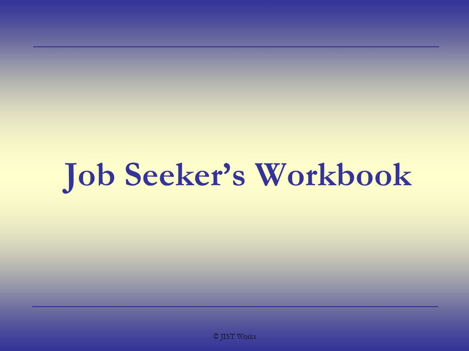 © JIST Works Job Seeker's Workbook