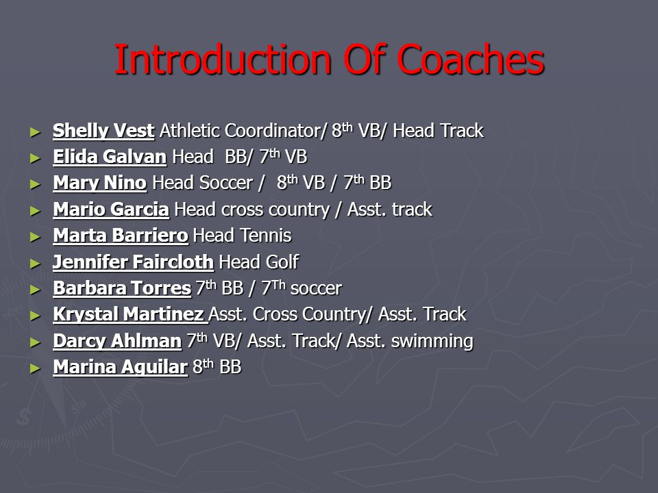 Introduction Of Coaches ► Shelly Vest Athletic Coordinator/ 8 th VB/ Head Track ► Elida Galvan Head BB/ 7 th VB ► Mary Nino Head Soccer / 8 th VB / 7