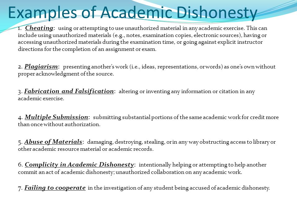 Examples of Academic Dishonesty 1. Cheating: using or attempting to use unauthorized material in any academic exercise. This can include using unautho