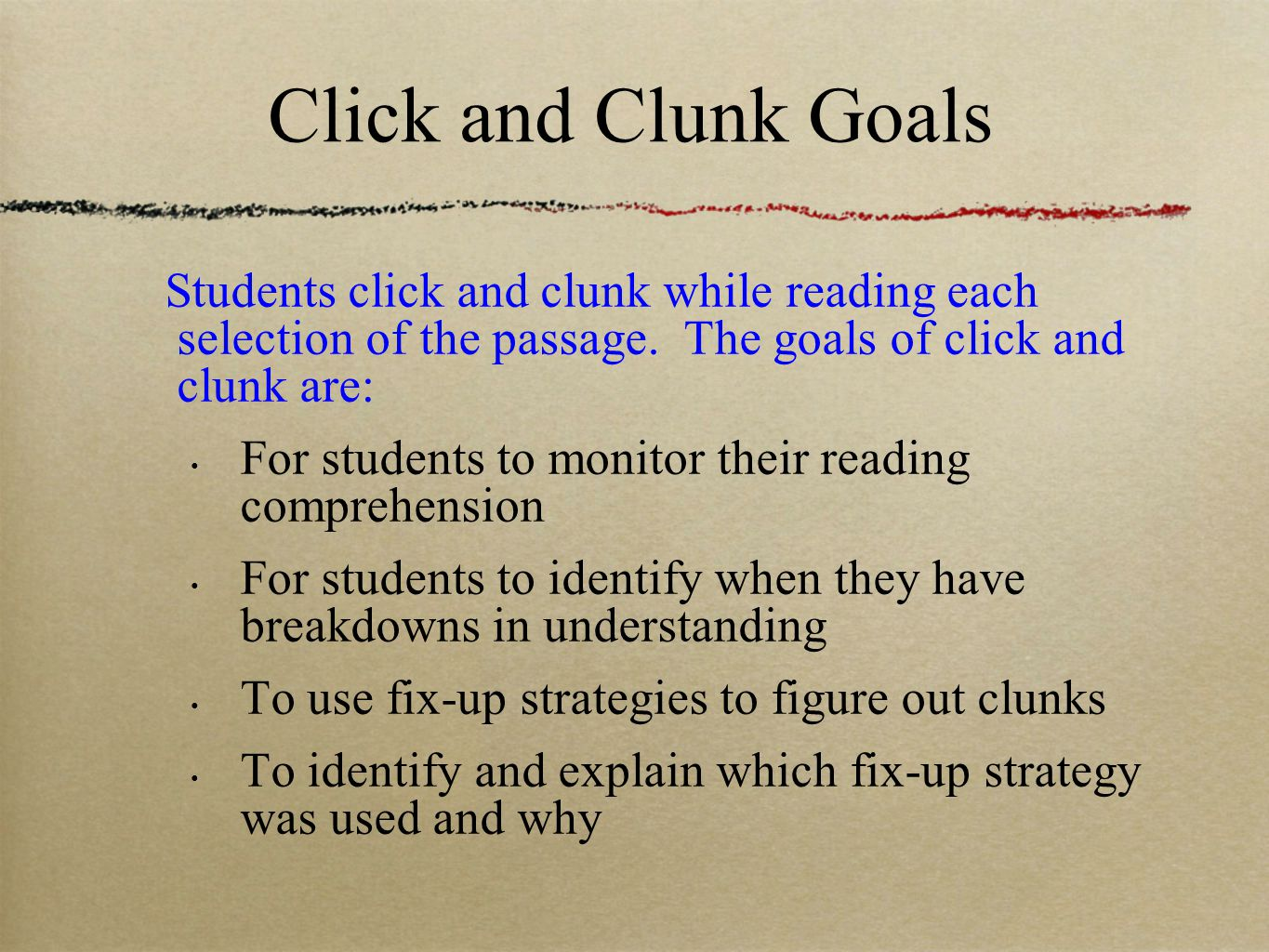 Click and Clunk Goals Students click and clunk while reading each selection of the passage.