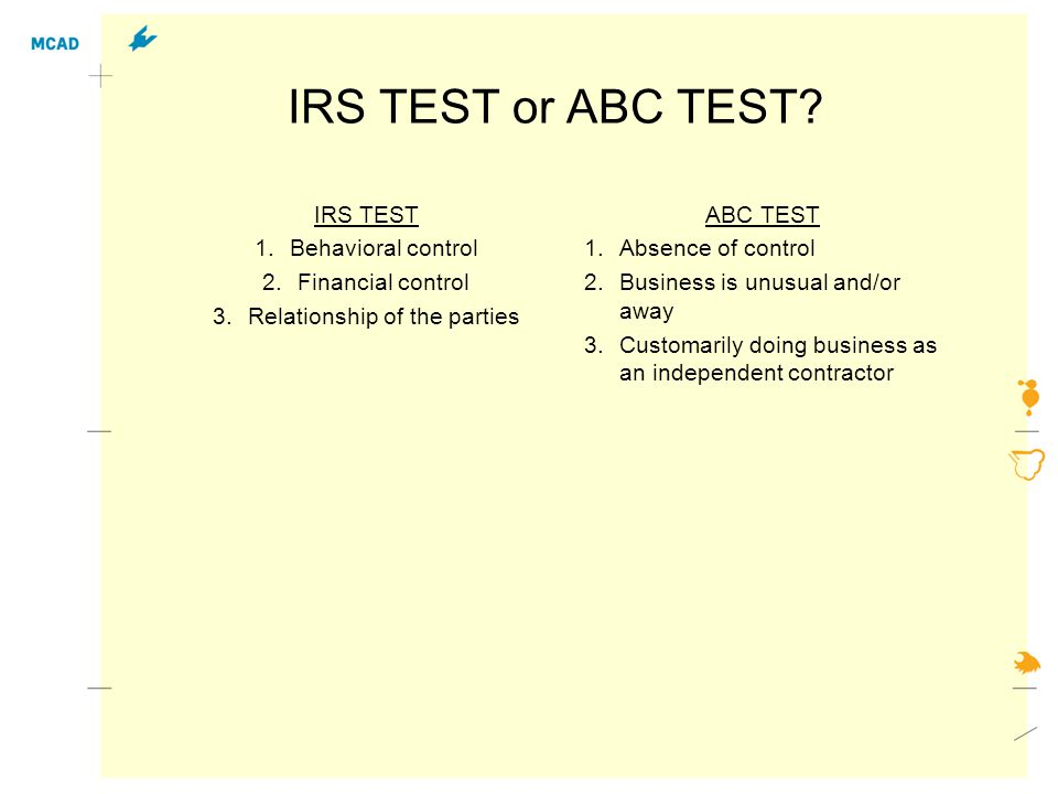 IRS TEST or ABC TEST.