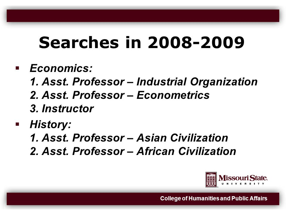 College of Humanities and Public Affairs Searches in 2008-2009  Economics: 1.