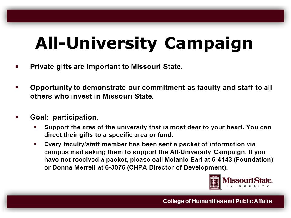 College of Humanities and Public Affairs All-University Campaign  Private gifts are important to Missouri State.