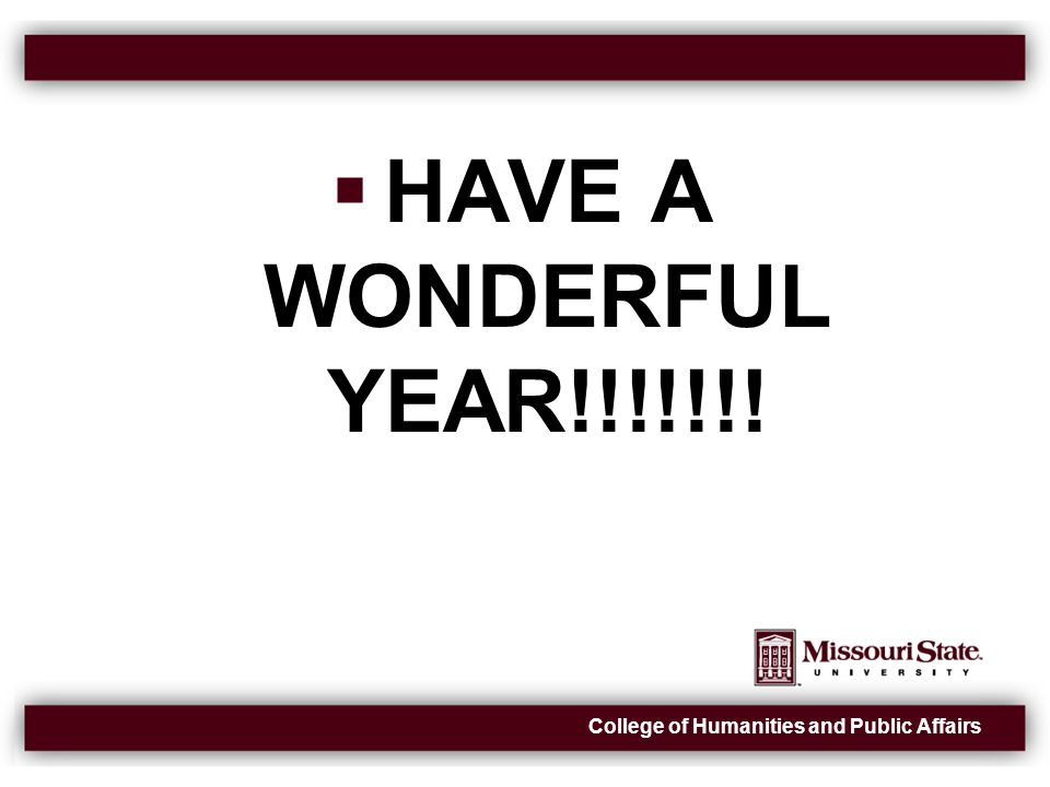 College of Humanities and Public Affairs  HAVE A WONDERFUL YEAR!!!!!!!