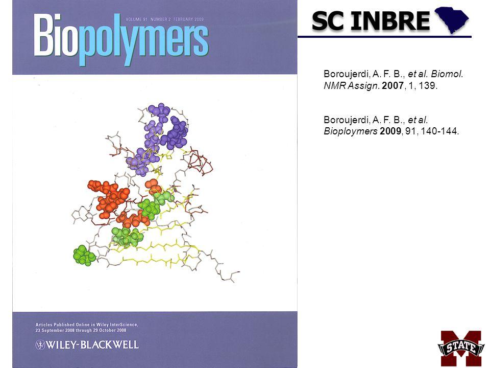 Boroujerdi, A. F. B., et al. Biomol. NMR Assign. 2007, 1, 139. Boroujerdi, A. F. B., et al. Bioploymers 2009, 91, 140-144.