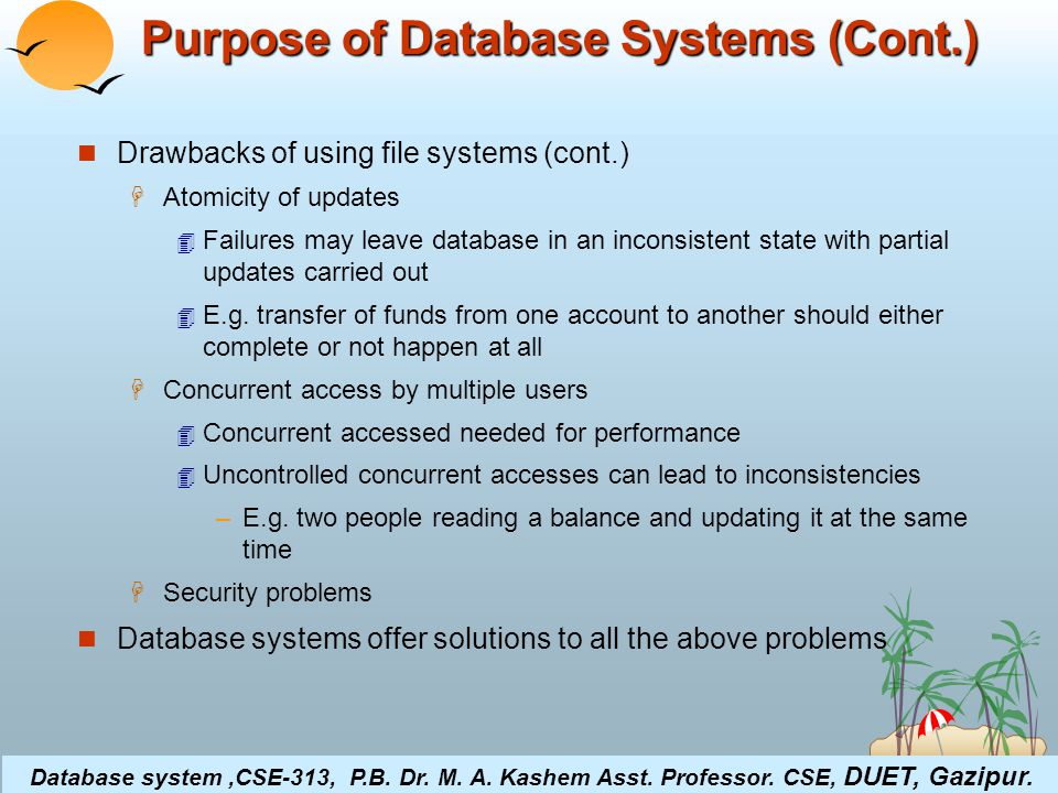 ©Silberschatz, Korth and Sudarshan4.10Database System Concepts Levels of Abstraction Physical level describes how a record (e.g., customer) is stored.