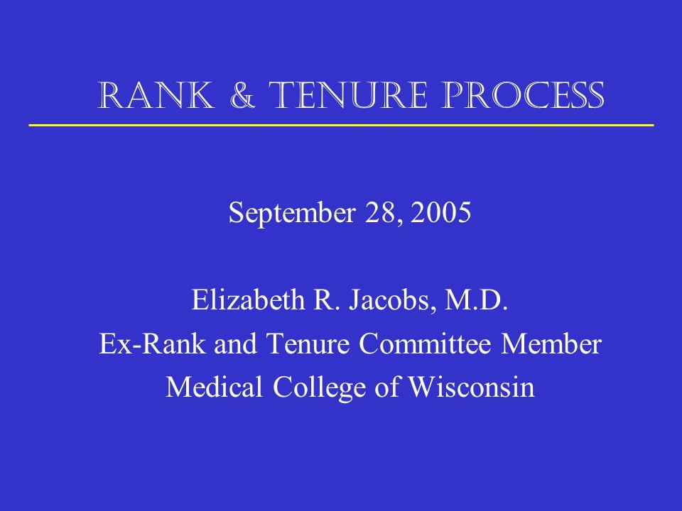 RANK & TENURE PROCESS September 28, 2005 Elizabeth R.