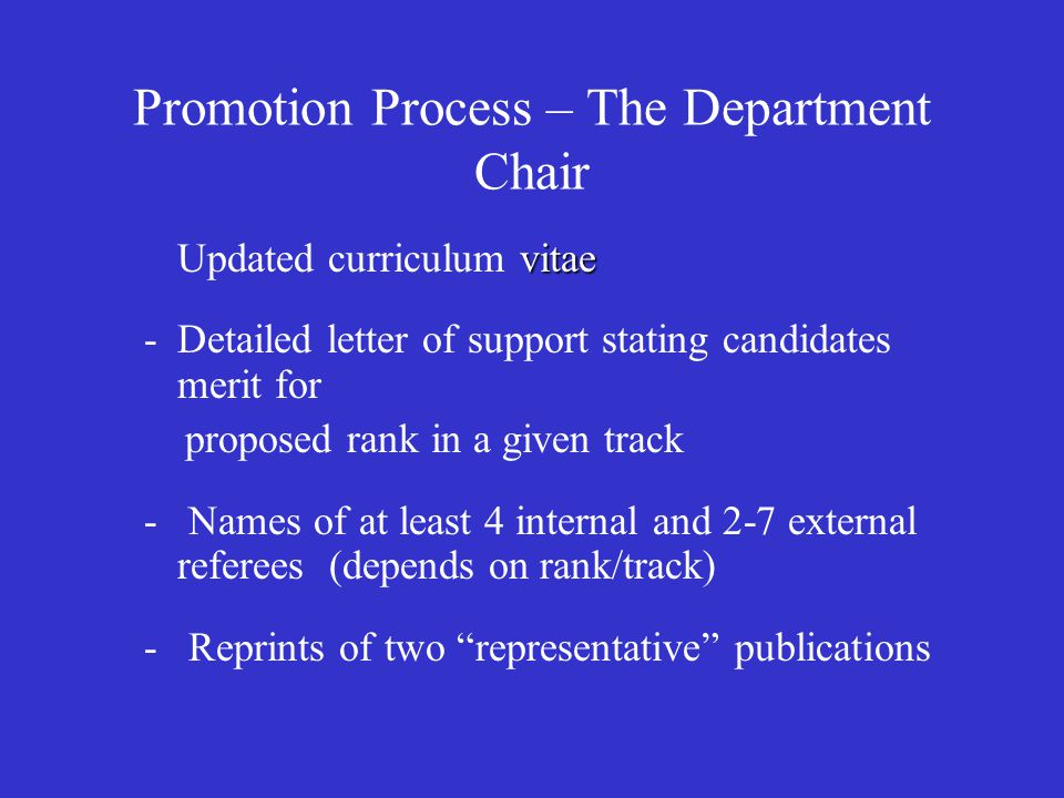 Promotion Process – The Department Chair vitae Updated curriculum vitae -Detailed letter of support stating candidates merit for proposed rank in a gi