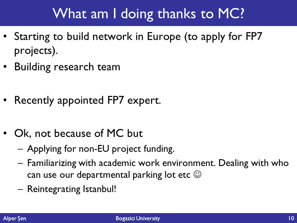 What am I doing thanks to MC. Starting to build network in Europe (to apply for FP7 projects).