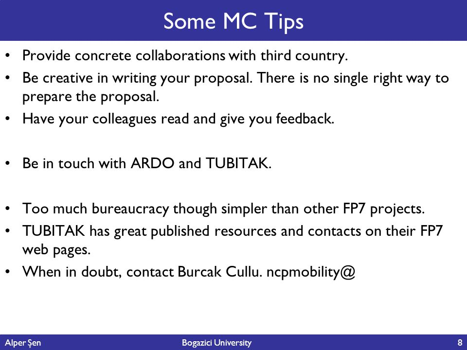 Some MC Tips Provide concrete collaborations with third country. Be creative in writing your proposal. There is no single right way to prepare the pro