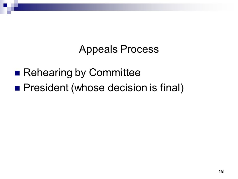 18 Appeals Process Rehearing by Committee President (whose decision is final)