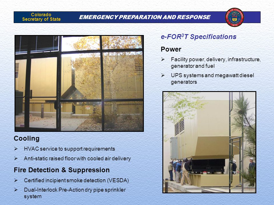 Colorado Secretary of State EMERGENCY PREPARATION AND RESPONSE e-FOR 3 T Specifications Power  Facility power, delivery, infrastructure, generator an